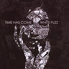 Time Has Come - White Fuzz