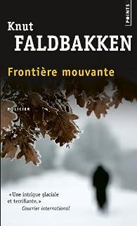 Frontière mouvante par Knut Faldbakken