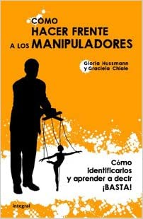 Como hacer frente a los manipuladores/ How to stop controlling others