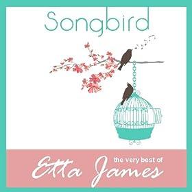 Songbird - The Very Best Of Etta James