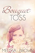 Bouquet Toss (Love of My Life Series Book 1)
