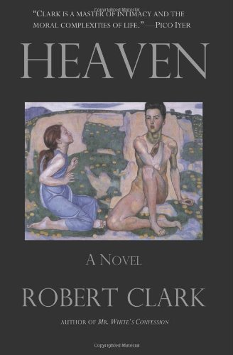 Heaven: A Novel, Robert Clark