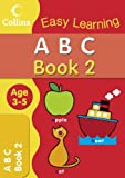 ABC Age 3-5: Book 2 (Collins Easy Learning Age 3-5) Collins Easy Learning