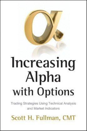 Increasing Alpha with Options: Trading Strategies Using Technical Analysis and Market Indicators (Bloomberg Financial)