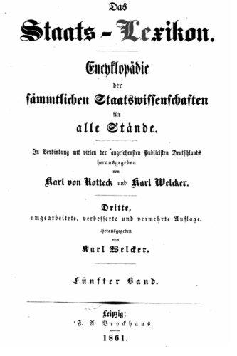 Das staats-lexikon , Encyklopädie der sämmtlichen staatswissenschaften für alle stände.