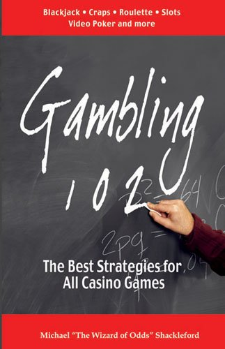 Gambling 102 The Best Strategies for All Casino Games