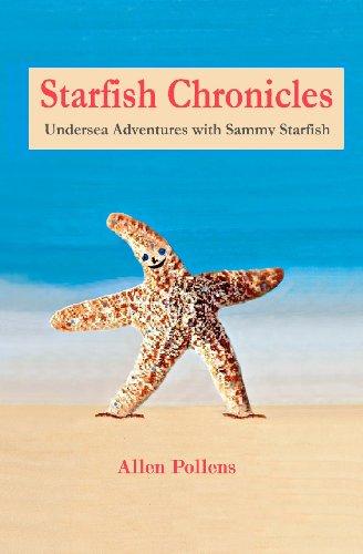 Book: Starfish Chronicles - Undersea Adventures with Sammy Starfish by Allen Pollens