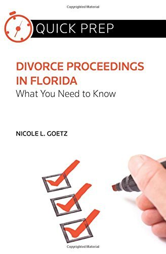 divorce-proceedings-in-florida-what-you-need-to-know-quick-prep-by-nicole-l-goetz-2014-10-01