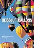 Heißluftballons: Die Geschichte der Ballonfahrt von den Anfängen bis zur Gegenwart (Sachbuch)