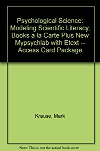 Psychological Science: Modeling Scientific Literacy, Books a la Carte Plus MyPsychLab with eText -- Access Card Package