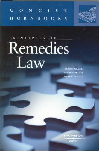 Principles of Remedies Law (Concise Hornbook Series) (Concise Hornbook) written by Russell Weaver