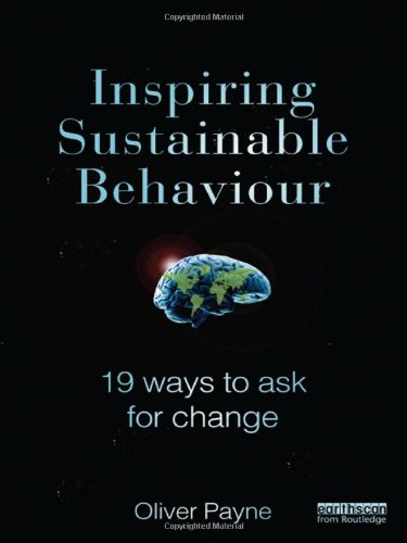 Inspiring Sustainable Behaviour: 19 Ways To Ask For Change