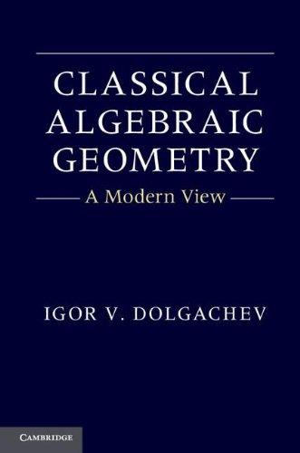 Classical Algebraic Geometry: A Modern View