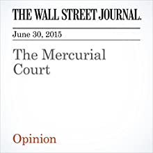 The Mercurial Court (       UNABRIDGED) by The Wall Street Journal Narrated by Ken Borgers