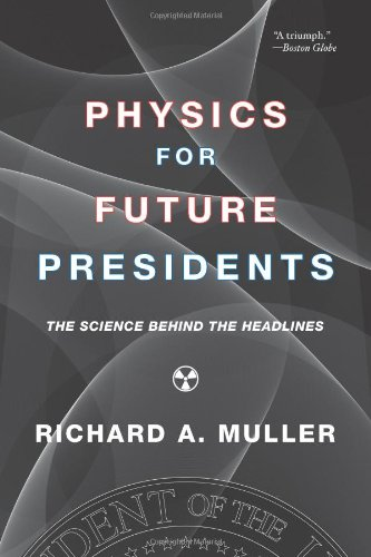 Physics for Future Presidents: The Science Behind the...
