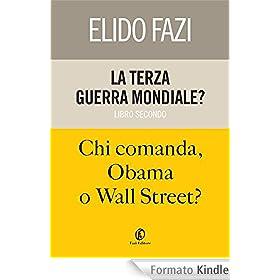 La terza guerra mondiale? Chi comanda, Obama o Wall Street? (One)