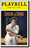 img - for Playbill from Caroline, or Change starring Tonya Pinkins Veanne Cox Anika Noni Rose Chuck Cooper book / textbook / text book