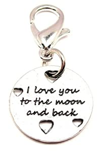 I Love You To The Moon and Back with Hearts ChubbyChicoCharms Pewter Charm Zipper Pull by ChubbyChicoCharms