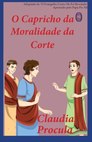 O Capricho Da Moralidade Da Corte: Volume 2 (Claudia Procula)