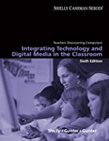 Teachers Discovering Computers: Integrating Technology and Digital Media in the Classroom, 6th Edition ebook download
