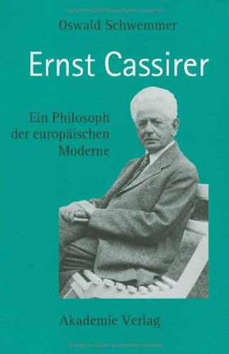 Ernst Cassirer: Ein Philosoph der europäischen Moderne
