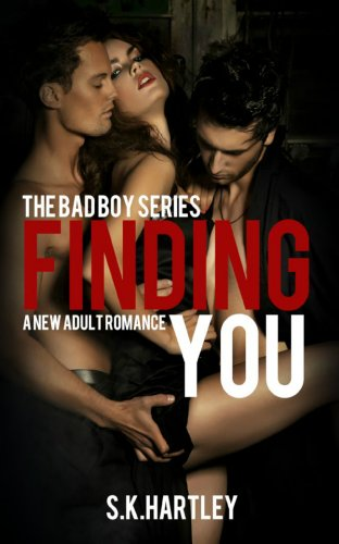 Finding You (The Bad Boy Series) by S.K. Hartley