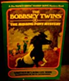 The Missing Pony Mystery (The Bobbsey Twins, No 4)