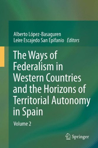 The Ways of Federalism in Western Countries and the Horizons of Territorial Autonomy in Spain: Volume 2