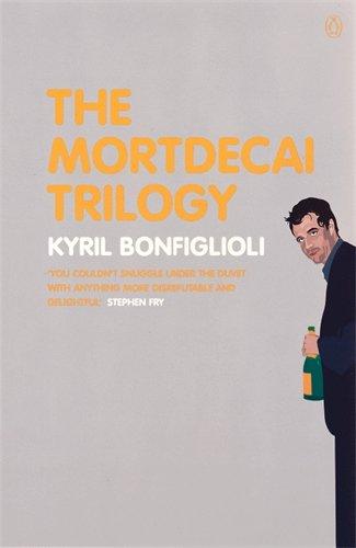 The Mortdecai Trilogy, by Kyril Bonfiglioli
