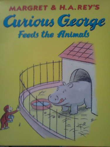 Margret & H. A. Rey's Curious George Feeds the Animals