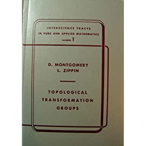 Topological Transformation Groups (Interscience Tracts in Pure and Applied Mathematics No 1)