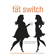 The Fat Switch (       UNABRIDGED) by Richard J. Johnson MD Narrated by Brian Holsopple