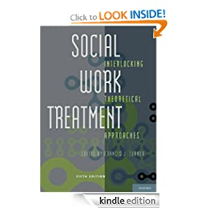 Social Work Treatment: Interlocking Theoretical Approaches Francis J. Turner