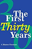 The First Thirty Years (0595213693) by Freeman, Charles