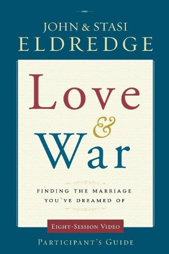 Love and War Participant's Guide: Finding the Marriage You've Dreamed Of (Small Group Video Series) (Love Cloud Cult compare prices)