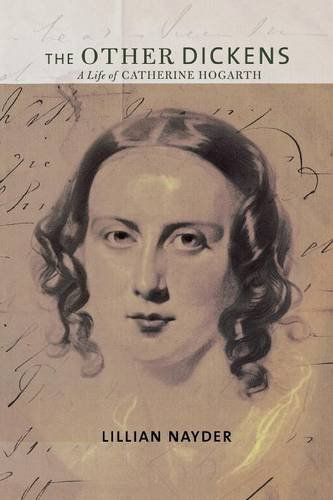 The Other Dickens: A Life of Catherine Hogarth