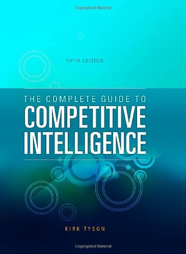 The Complete Guide to Competitive Intelligence (Fifth Edition)