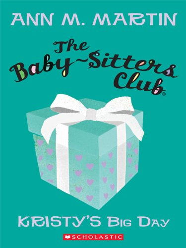 The Baby-Sitters Club #6: Kristy's Big Day (Baby-Sitter's Club)