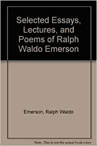 Essays and lectures ralph waldo emerson