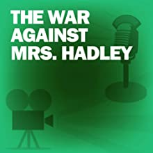 The War Against Mrs. Hadley: Classic Movies on the Radio  by Lux Radio Theatre Narrated by Edward Arnold
