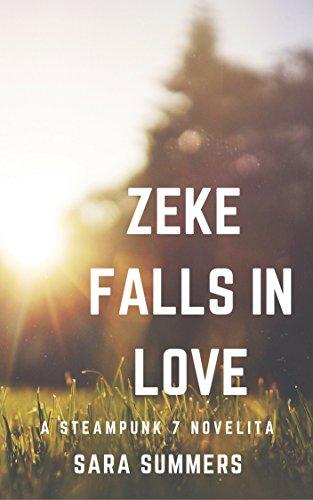 Zeke Falls in Love: A Steampunk 7 Novelita (Steampunk Superheroes)
