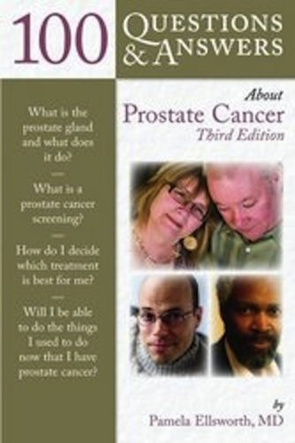 100 Questions & Answers About Prostate Cancer 3rd (third) Edition by Ellsworth, Pamela published by Jones & Bartlett Learning (2012)