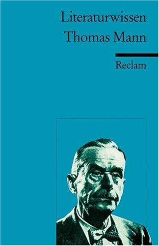 Thomas Mann. Literaturwissen für Schule und Studium