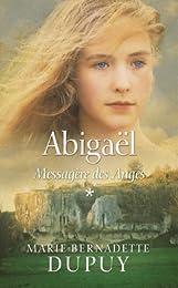 Abigaël, Tome 1: Messagère des Anges