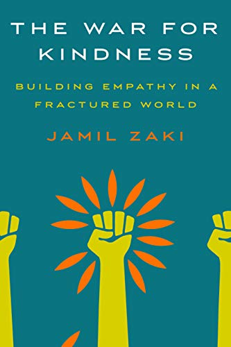 The War for Kindness Building Empathy in a Fractured World [Zaki, Jamil] (Tapa Dura)