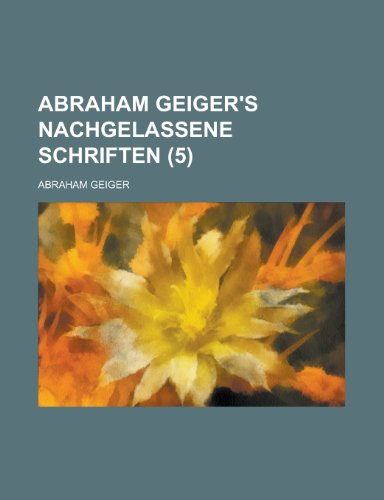 Abraham Geiger's Nachgelassene Schriften (5)
