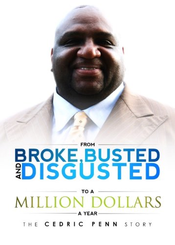 From Broke Busted and Disgusted To A Million Dollars A Year PDF