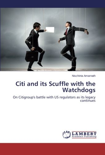 citi-and-its-scuffle-with-the-watchdogs-on-citigroups-battle-with-us-regulators-as-its-legacy-contin
