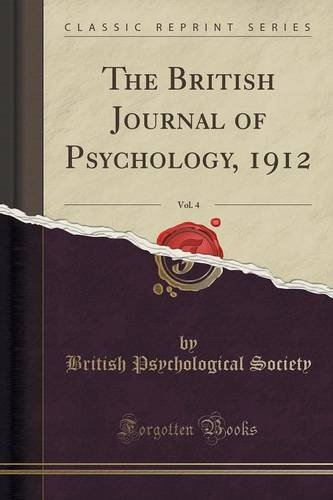 The British Journal of Psychology, 1912, Vol. 4 (Classic Reprint)