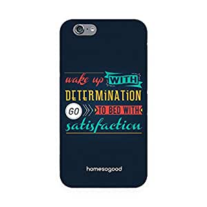 HomeSoGood Wake Up With Determination Blue 3D Mobile Case For iPhone 6S (Back Cover)
